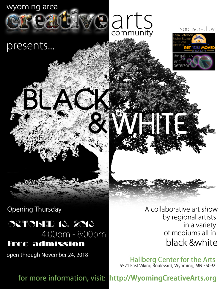 Black & White Art Exhibit sponsored by Karla Peterson and Eric Peterson at the Hallberg Center for the Arts