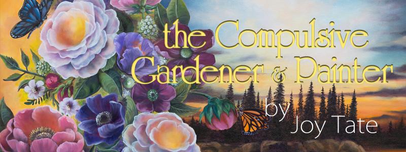 The Compulsive Gardener & Painter by Joy Tate