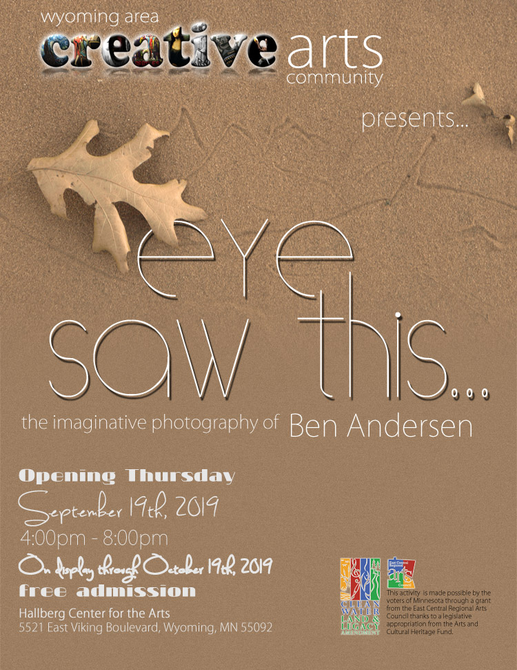 Eye Saw This... a photographic art exhibit by Ben Andersen in the Underground Gallery of the Hallberg Center for the Arts