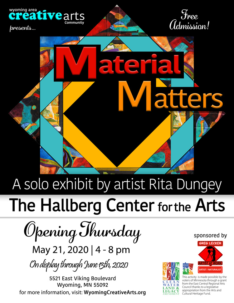 Material Matters by Rita Kirsch Dungey at the Hallberg Center for the Arts and sponsored by Greg Lecker, presented by the Wyoming Area Creative Arts Community.