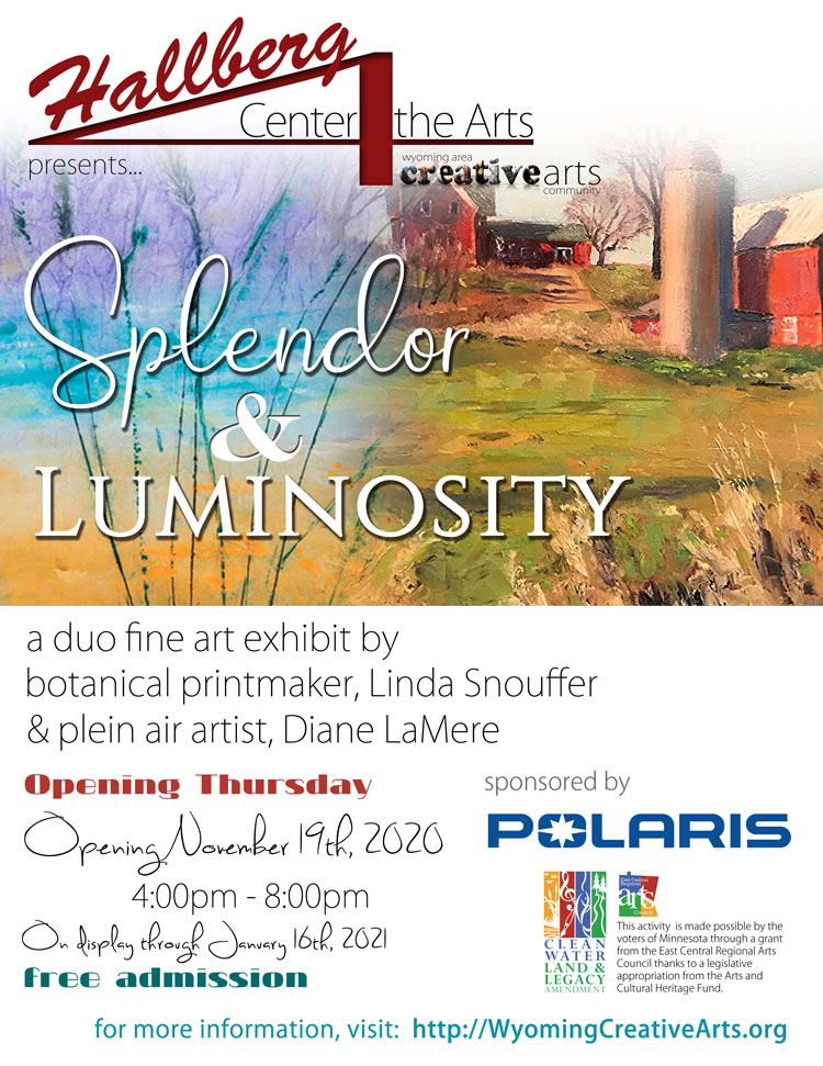 Splendor & Luminosity featuring artists Diane LaMere and Linda Snouffer and is sponsored by Polaris Industries Poster