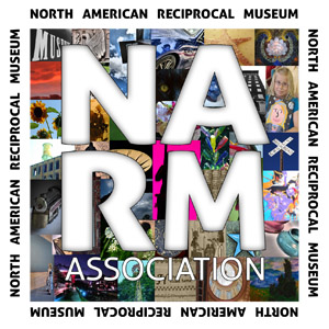 Member of the North American Reciprocal Museum Association (N.A.R.M.)